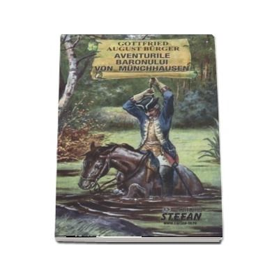 Aventurile baronului Von Munchhausen de Gottfried August Burger (Cartile de aur ale copilariei)
