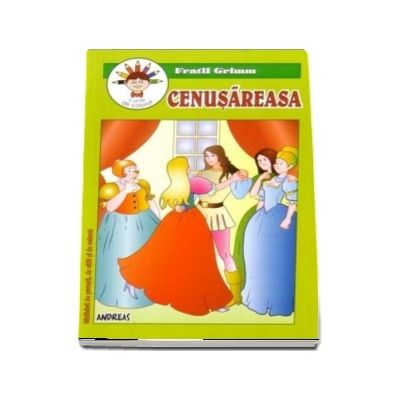 Cenusareasa - Fratii Grimm (Carticica de povesti, de citit si de colorat)