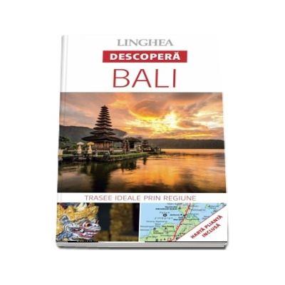Descopera BALI (12 trasee ideale pentru a cunoaste Baliul)