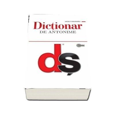 Dictionar de antonime de Bahnaru Vasile (Editie brosata)