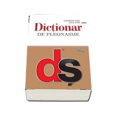 Dictionar de pleonasme de Popa Gheorghe (Editie brosata)