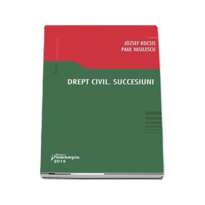 Drept civil. Succesiuni de Jozsef Kocsis
