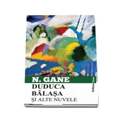 Duduca Balasa si alte nuvele de Nicolae Gane