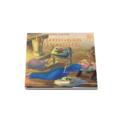 Frumoasa adormita - Povesti clasice - Editie ilustrata