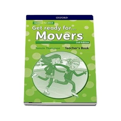 Get Ready for... Movers. Teachers Book and Classroom Presentation Tool - 2nd Edition - Updated for 2018 (Tamzin Thompson)