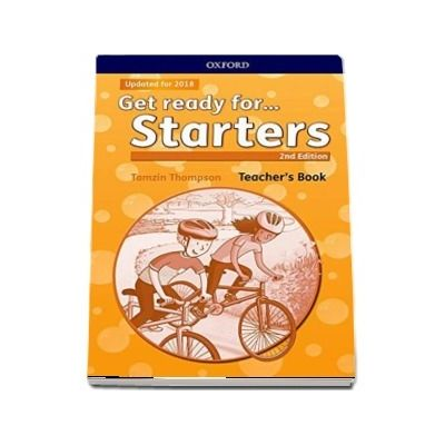 Get Ready for... Starters. Teachers Book and Classroom Presentation Tool - 2nd Edition - Updated for 2018 (Tamzin Thompson)