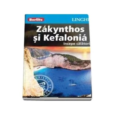 Ghid turistic Berlitz - Zakynthos si Kefalonia - Colectia Incepe calatoria