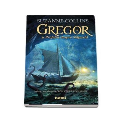 Gregor si Profetia despre Napasta - A doua carte din seria Cronici din Subpamant (Suzanne Collins)