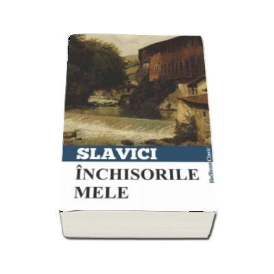 Inchisorile mele de Ioan Slavici