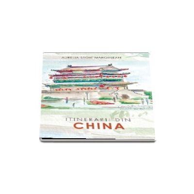 Itinerarii din China de Aurelia Stoie Marginean