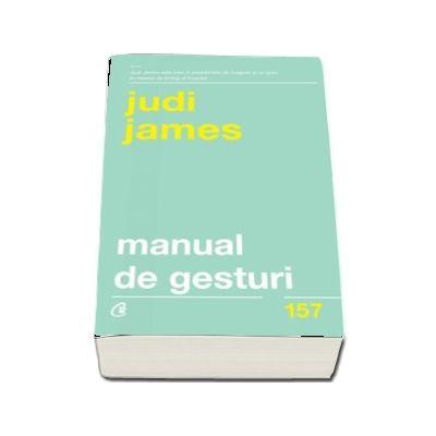Manual de gesturi. Ce ascund gesturile si expresiile faciale ale oamenilor de Judi James (Editia a II-a)