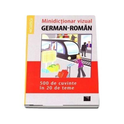 Minidictionar vizual German-Roman - 500 de cuvinte in 20 de teme