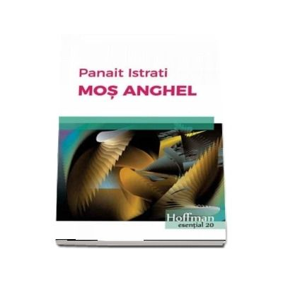 Mos Anghel de Panait Istrati