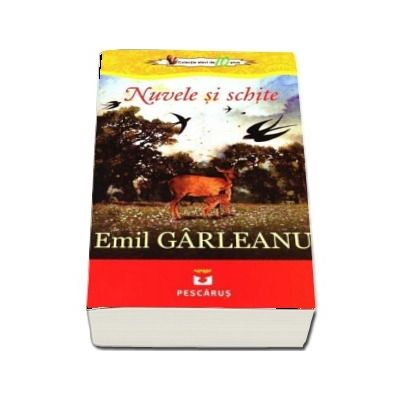 Nuvele si schite de Emil Garleanu - Colectia 10 plus