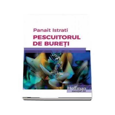 Pescuitorul de bureti de Panait Istrati - Colectia Hoffman esential 20