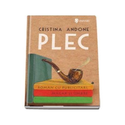Plec de Cristina Andone - Roman cu publicitari, magar si umbre