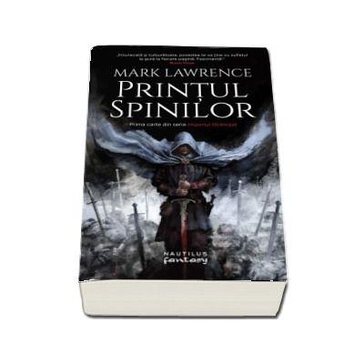 Printul Spinilor de Mark Lawrence - Prima carte din seria Imperiul faramitat
