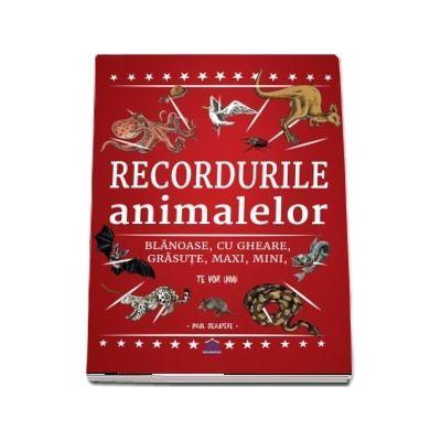 Recordurile animalelor. Blanoase, cu gheare, grasute, maxi, mini, te vor uimi (Paul Beaupere)