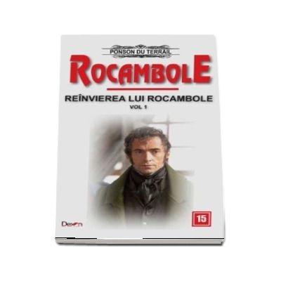 Rocambole 15 - Reanvirea lui Rocambole, volumul 1 - Ponson du Terrail