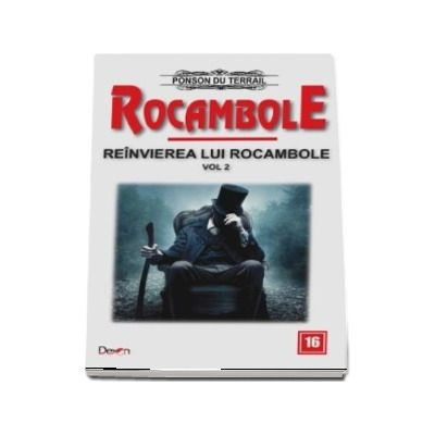 Rocambole 16 - Reanvirea lui Rocambole, volumul 2 - Ponson du Terrail