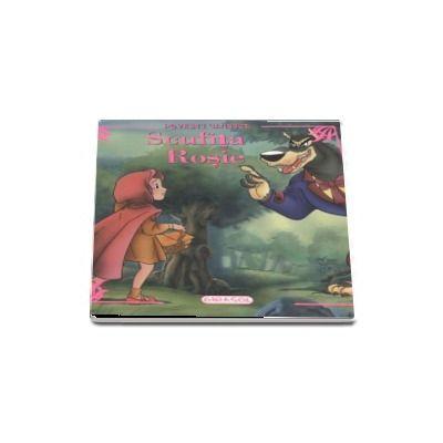 Scufita Rosie - Povesti clasice - Editie ilustrata