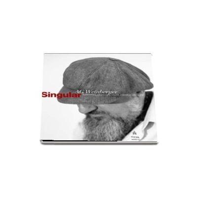 Singular. Lamentari, observatii, studii, poezii si alte texte de AG Weinberger