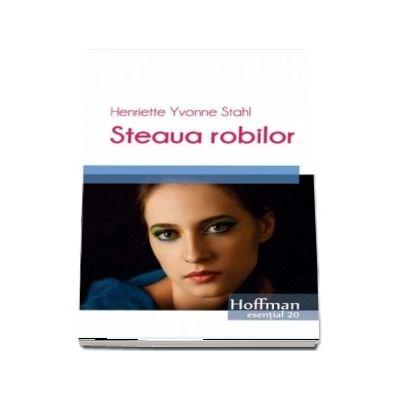 Steaua robilor de Henriette Yvonne Stahl - Colectia Hoffman esential