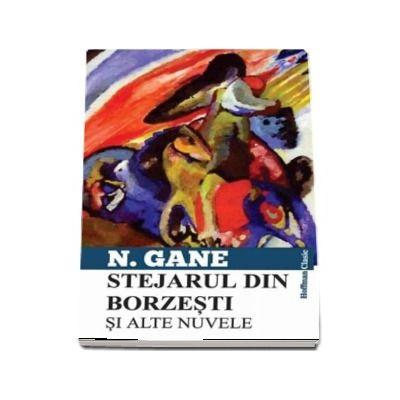 Stejarul din Borzesti si alte nuvele de Nicolae Gane
