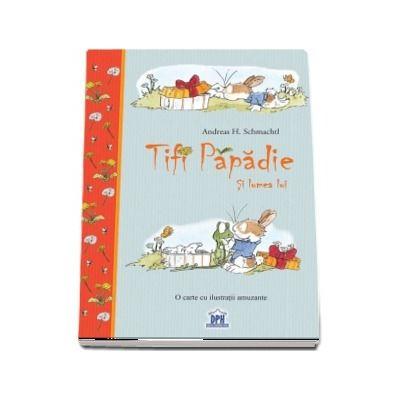 Tifi Papadie - Si lumea lui de Andreas H. Schamchtl