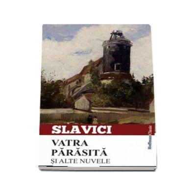 Vatra parasita si alte nuvele de Ioan Slavici
