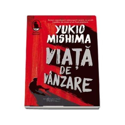 Viata de vanzare de Yukio Mishima (Traducere si note de Andreea Sion)