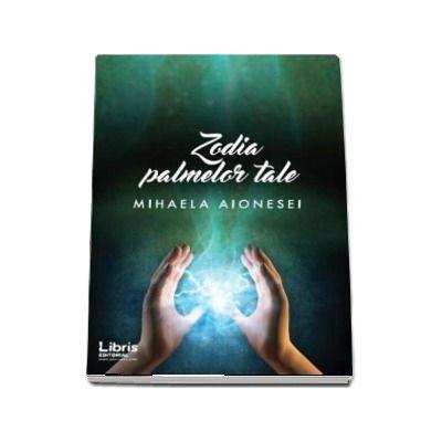 Zodia palmelor tale de Mihaela Aionesei