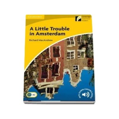 A Little Trouble in Amsterdam Level 2 Elementary/Lower-intermediate de Richard MacAndrew