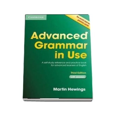 Advanced Grammar in Use with Answers: A Self-Study Reference and Practice Book for Advanced Learners of English de Martin Hewings