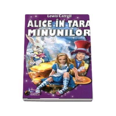 Alice in tara minunilor de Lewis Carroll - Traducere Irina Spoiala