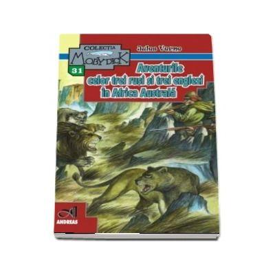 Aventurile celor trei rusi si trei englezi in Africa Australa de Jules Verne - Colectia Moby Dick