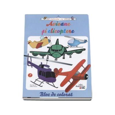 Avioane si elicoptere - Bloc de colorat (Sa coloram cu Nicol)