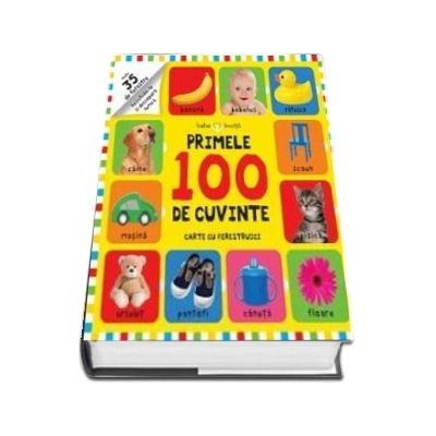 Bebe invata primele 100 de cuvinte. Carte cu ferestruici - Editie cu coperti cartonate