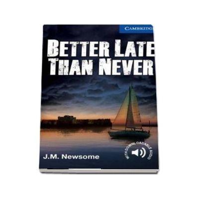 Better Late Than Never. Level 5 Upper Intermediate - J. M. Newsome