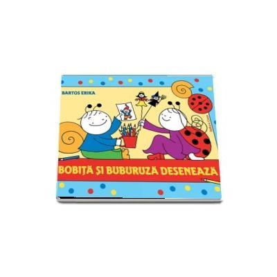 Bobita si Buburuza deseneaza de Bartos Erika