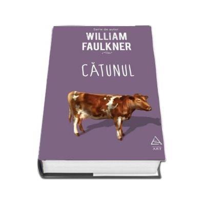 Catunul de William Faulkner (Serie de autor)