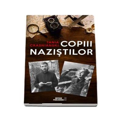 Copiii nazistilor de Tania Crasnianski