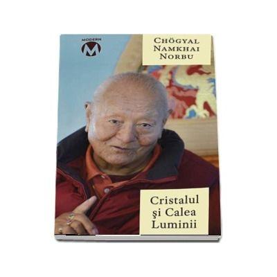 Cristalul si Calea Luminii - Sutra, Tantra si Dzogchen de Namkhai Norbu