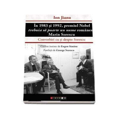 IN 1983 SI 1992 PREMIUL NOBEL TREBUIA SA POARTE UN NUME ROMANESC: MARIN SORESCU de Ion Jianu