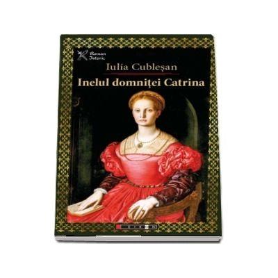 Inelul Domnitei Catrina de Iulia Cublesan