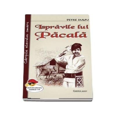Ispravile lui Pacala de Petre Dulfu - Lectura pentru clasele I-IV