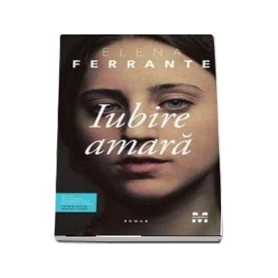 Iubire amara de Elena Ferrante