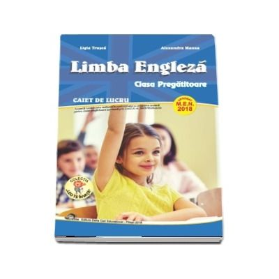 Limba Engleza, caiet de lucru pentru clasa pregatitoare - Colectia Leo te invata (Editia 2018) - Alexandra Manea si Ligia Trusca