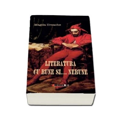Literatura cu bune si nebune de Magda Ursache
