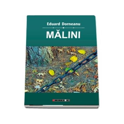 Malini (volumul I) de Eduard Dorneanu